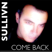 """Come Back"" - Sullivn"