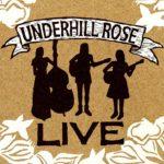 Underhill Rose - 'Live' - Scroller